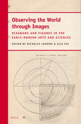 9789004263840: Observing the World Through Images: Diagrams and Figures in the Early-Modern Arts and Sciences