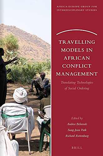 Travelling Models in African Conflict Management: Translating Technologies of Social Ordering (...