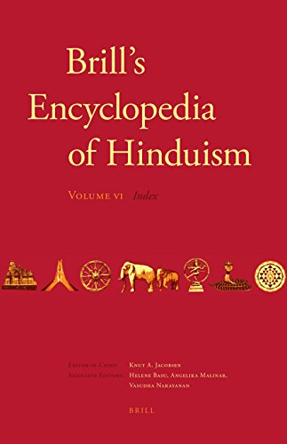 Brill's Encyclopedia of Hinduism. Volume Six: Indices (Handbook of Oriental Studies. Section 2...