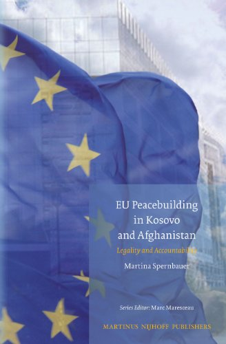9789004265707: Eu Peacebuilding in Kosovo and Afghanistan: Legality and Accountability (Studies in Eu External Relations)