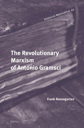 9789004265745: The Revolutionary Marxism of Antonio Gramsci (Historical Materialism)