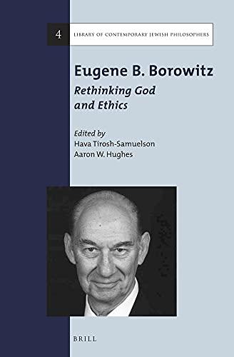 Eugene B. Borowitz: Rethinking God and Ethics (Library of Contemporary Jewish Philosophers)