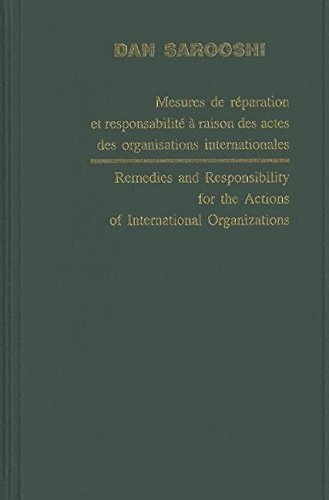 Remedies and Responsibility for the Actions of International Organizations /Mesures de ...