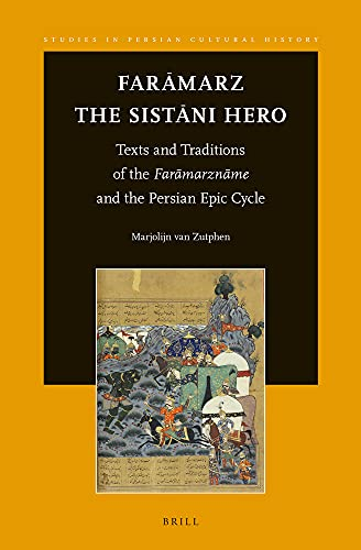 9789004268265: Faramarz, the Sistani Hero: Texts and Traditions of the Faramarzname and the Persian Epic Cycle