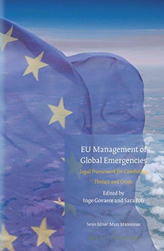 EU Management of Global Emergencies: Legal Framework for Combating Threats and Crises (Studies in ...