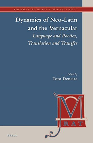 9789004269071: Dynamics of Neo-latin and the Vernacular: Language and Poetics, Translation and Transfer