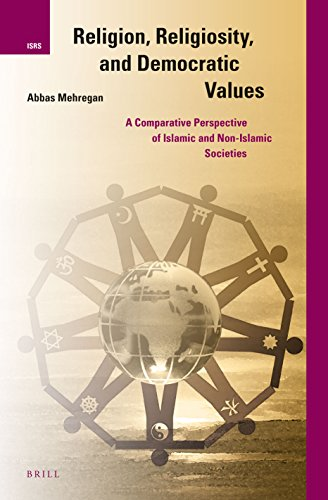 Religion, Religiosity, and Democratic Values: A Comparative Perspective of Islamic and Non-Islami...