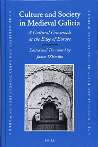 Culture and Society in Medieval Galicia: A Cultural Crossroads at the Edge of Europe (Hardback)