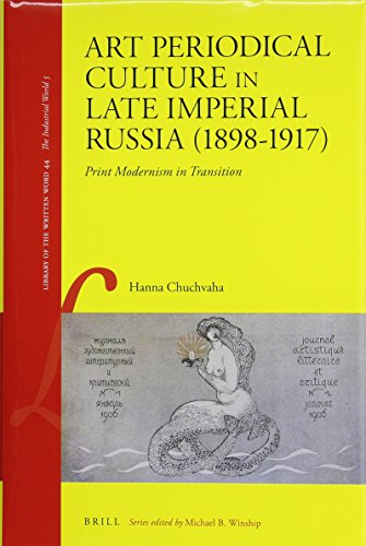 Art Periodical Culture in Late Imperial Russia (1898-1917) (Library of the Written Word / ...