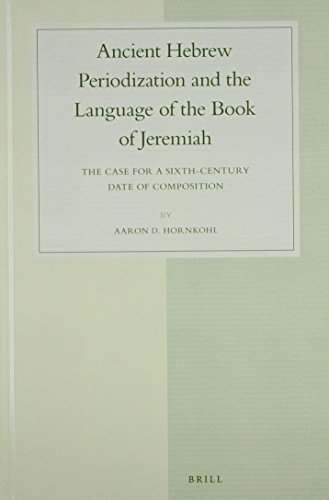 Ancient Hebrew Periodization and the Language of the Book of Jeremiah: HORNKOHL