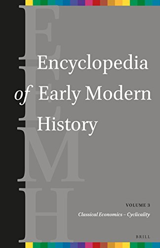 9789004269811: Encyclopedia of Early Modern History, Volume 3: (Classical Economics - Cyclicality)