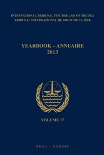 Yearbook International Tribunal for the Law of the Sea 2013 / Annuaire Tribunal International ...