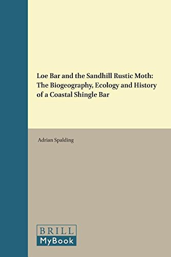 Loe Bar and the Sandhill Rustic Moth: The Biogeography, Ecology and History of a Coastal Shingle ...