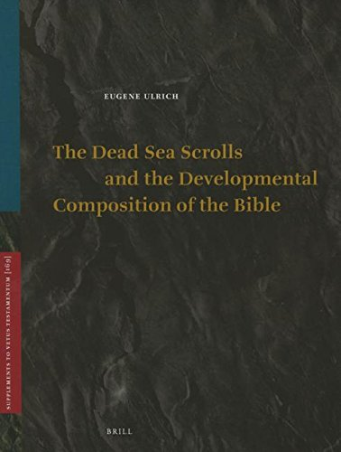 The Dead Sea Scrolls and the Developmental Composition of the Bible (Vetus Testamentum, Supplements...
