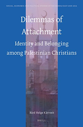 Dilemmas of Attachment (Social, Economic and Political Studies of the Middle East an): B�rd ...