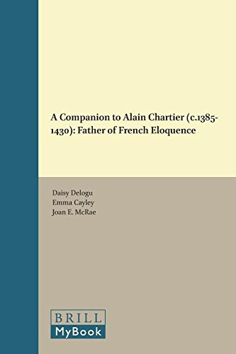 9789004272187: A Companion to Alain Chartier C. 1385-1430: Father of French Eloquence (Brill's Companions to the Christian Tradition)