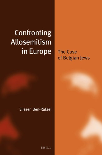 Confronting Allosemitism in Europe: The Case of Belgian Jews (Jewish Identities in a Changing World...