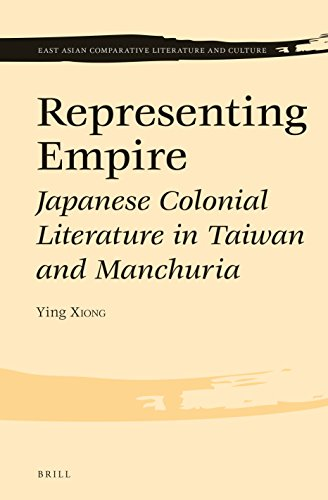 9789004274105: Representing Empire: Japanese Colonial Literature in Taiwan and Manchuria (East Asian Comparative Literature and Culture)