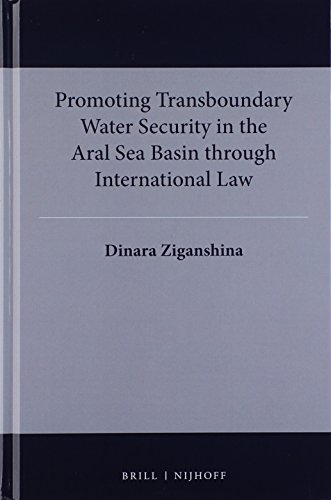 9789004274235: Promoting Transboundary Water Security in the Aral Sea Basin Through International Law (International Water Law)