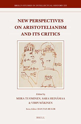 New Perspectives on Aristotelianism and Its Critics (Brill's Studies in Intellectual History)