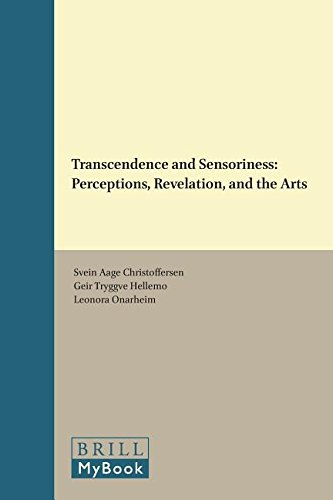 Transcendence and Sensoriness Perceptions, Revelation, and the Arts