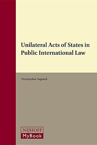 9789004274600: Unilateral Acts of States in Public International Law (Queen Mary Studies in International Law)