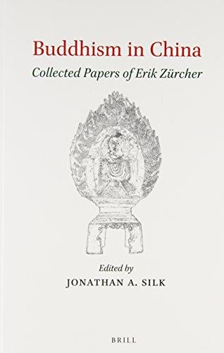 Buddhism in China: Collected Papers of Erik Zurcher: Erik Zurcher