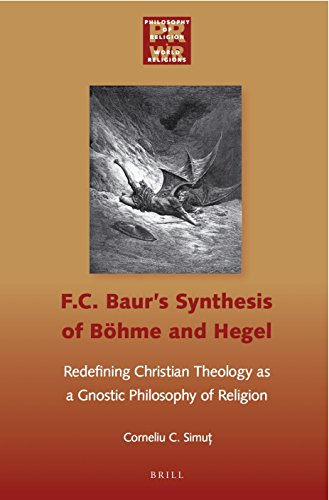 9789004275201: F. C. Baur's Synthesis of Böhme and Hegel: Redefining Christian Theology As a Gnostic Philosophy of Religion (Philosophy of Religion: World Religions)