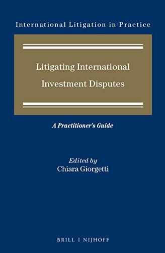 9789004276581: Litigating International Investment Arbitration Disputes: A Practitioner's Guide (International Litigation in Practice)