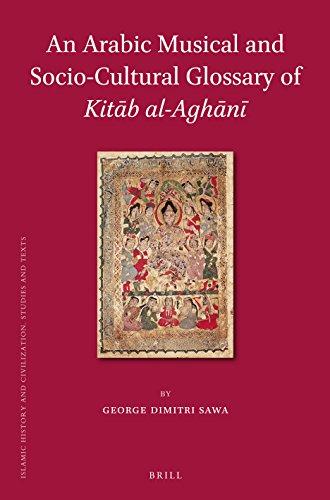 "An Arabic Musical and Socio-Cultural Glossary of ""Kit B Al-Agh N "" (Islamic History and ..."