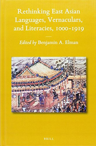 9789004277595: Rethinking East Asian Languages, Vernaculars, and Literacies, 1000-1919 (Sinica Leidensia)