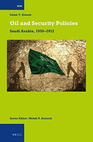 9789004277748: Oil and Security Policies: Saudi Arabia, 1950-2012 (International Comparative Social Studies)