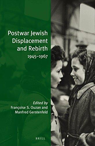 Postwar Jewish Displacement and Rebirth: 1945-1967 (Jewish Identities in a Changing World)