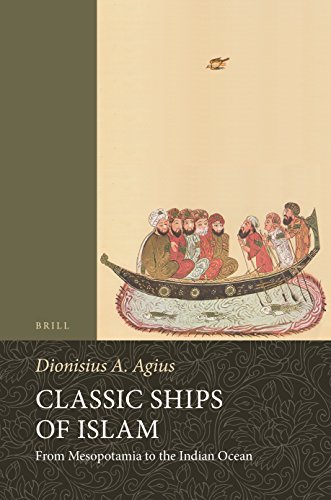 9789004277854: Classic Ships of Islam: From Mesopotamia to the Indian Ocean (Handbook of Oriental Studies: Section 1; The Near and Middle East)