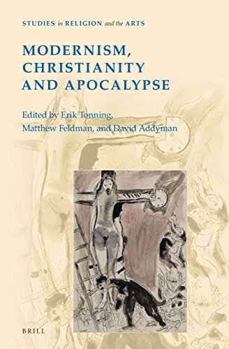 Modernism, Christianity and Apocalypse Studies in Religion and the Arts series