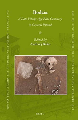 9789004278295: Bodzia: A Late Viking-Age Elite Cemetery in Central Poland (East Central and Eastern Europe in the Middle Ages, 450-1450)