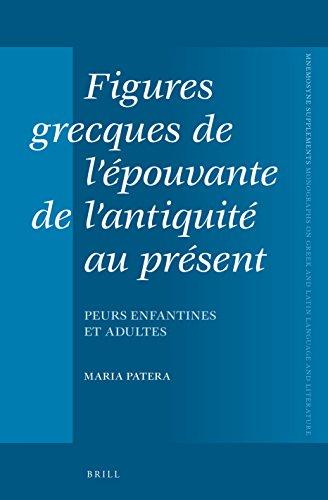 Figures Grecques de L Epouvante de L Antiquite Au Present Peurs Enfantines Et Adultes (Mnemosyne, ...