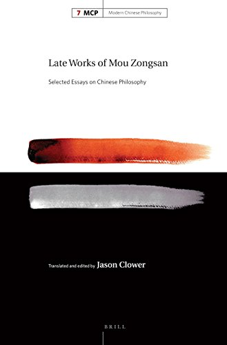 Late Works of Mou Zongsan: Selected Essays on Chinese Philosophy (Modern Chinese Philosophy)