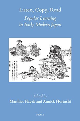 Listen, Copy, Read (Brill's Japanese Studies Library): Matthias Hayek; Annick Horiuchi