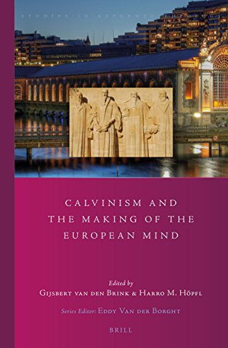 Calvinism and the Making of the European Mind (Studies in Reformed Theology): Brill Academic Pub