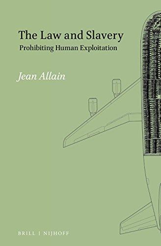 The Law and Slavery: Prohibiting Human Exploitation: Jean Allain