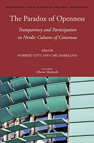 The Paradox of Openness: Transparency and Participation in Nordic Cultures of Consensus (...