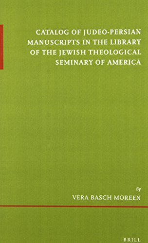 9789004281295: Catalog of Judeo-Persian Manuscripts in the Library of the Jewish Theological Seminary of America (Etudes Sur Le Judaisme Medieval) (English and Judeo Persian Edition)
