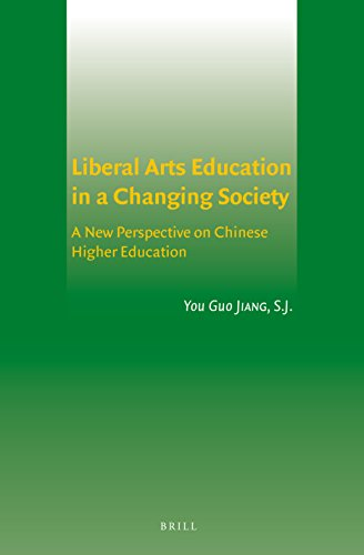 Liberal Arts Education in a Changing Society: A New Perspective on Chinese Higher Education: Jiang,...