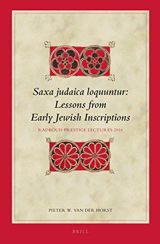 Saxa Judaica Loquuntur, Lessons from Early Jewish Inscriptions: Radboud Prestige Lectures 2014 (...
