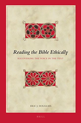 Reading the Bible Ethically: Recovering the Voice in the Text (Biblical Interpretation Series): ...