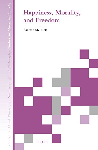 Happiness, Morality, and Freedom (Studies in Moral Philosophy): Melnick, Arthur