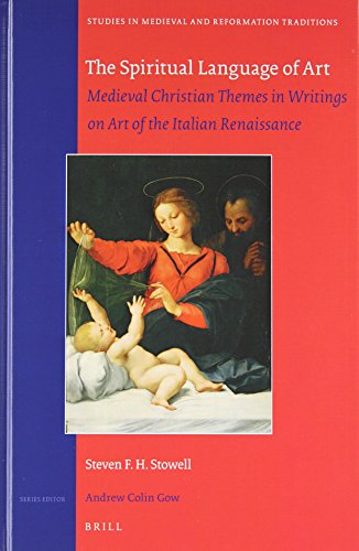 9789004283916: The Spiritual Language of Art: Medieval Christian Themes in Writings on Art of the Italian Renaissance (Studies in Medieval and Reformation Traditions)