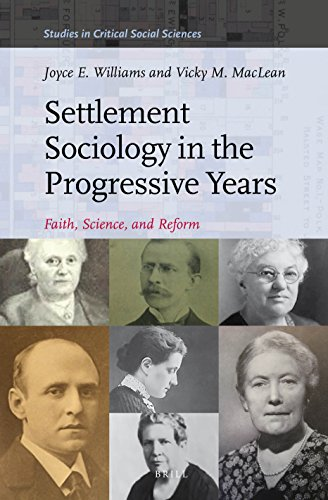 9789004287563: Settlement Sociology in the Progressive Years: Faith, Science, and Reform (Studies in Critical Social Sciences)