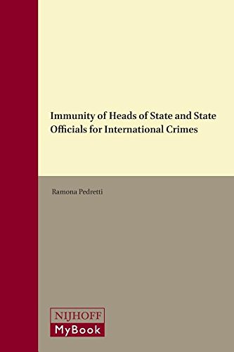 Immunity of Heads of State and State Officials for International Crimes (Developments in ...